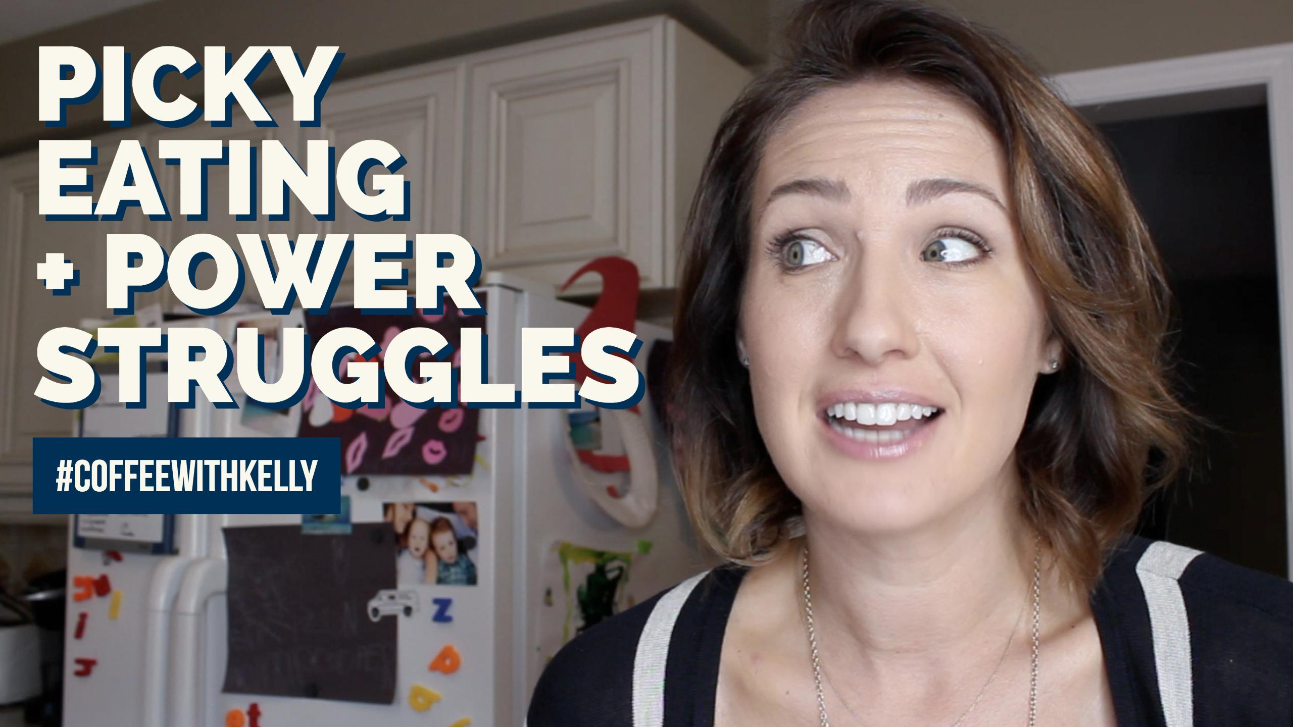 Picky Eating + Power Struggles | #coffeewithkelly