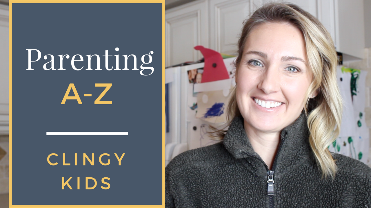 Tips for Dealing With Clingy Kids | Parenting A-Z